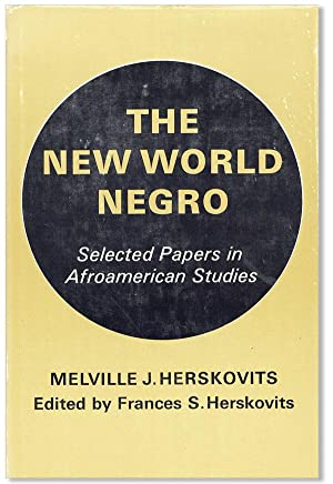The New World Negro: Selected Papers in Afroamerican Studies