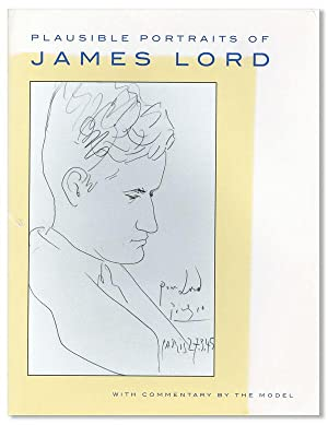 Plausible Portraits of James Lord With Commentary By the Model