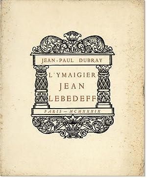L'ymaigier Jean Lebedeff. Présentation de Pierre Champion. Nombreuses compositions originales ...