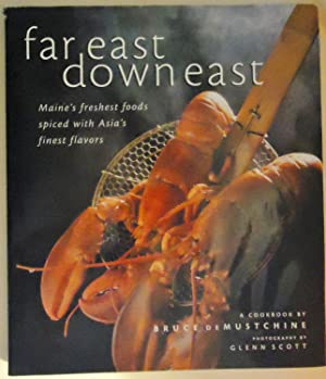 Far East Down East: Maine's Freshest Foods: Bruce deMustchine