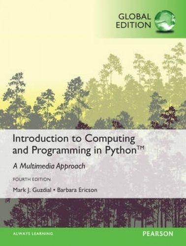 INTERNATIONAL EDITION---Introduction to Computing and Programming in Python, 4th edition: Mark J. ...