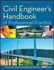 Civil Engineer's Handbook of Professional Practice, 1st: Karen Hansen and