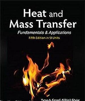 INTERNATIONAL EDITION---Heat and Mass Transfer: Fundamentals and: Afshin Ghajar and