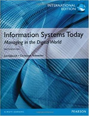 INTERNATIONAL EDITION---Information Systems Today : Manageing in: Joseph Valacich and