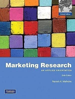 INTERNATIONAL EDITION---Marketing Research: An Applied Orientation, 6th: Naresh K Malhotra
