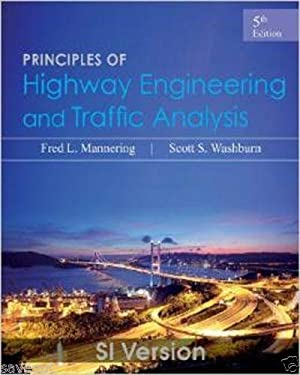 INTERNATIONAL EDITION---Principles of Highway Engineering and Traffic: Fred L. Mannering,