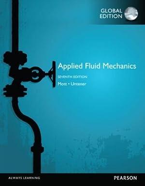 INTERNATIONAL EDITION---Applied Fluid Mechanics, 7th edition: Robert L. Mott and Joseph A. Untener