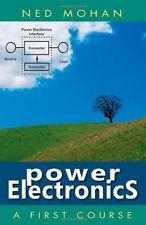 Power Electronics: A First Course, 1st edition: Ned Mohan