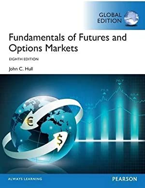 INTERNATIONAL EDITION---Fundamentals of Futures and Options Markets,: John C. Hull