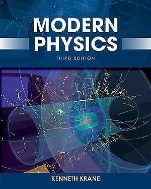 Modern Physics, 3rd edition: Kenneth S. Krane
