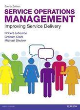 Service Operations Management : Improving Service Delivery,: Robert Johnston, Michael