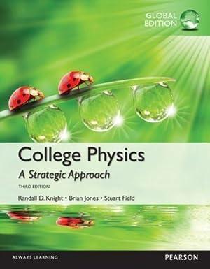 INTERNATIONAL EDITION---College Physics: A Strategic Approach, 3rd: Randall D. Knight