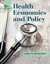 Health Economics and Policy, 6th edition: James W. Henderson