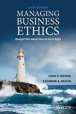 Managing Business Ethics: Straight Talk about How: Linda K. Trevino,