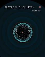 Physical Chemistry, 2nd edition: David W. Ball