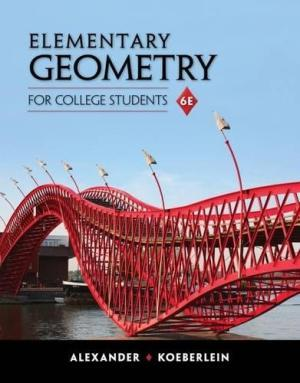 Elementary Geometry for College Students, 6th edition: Daniel C. Alexander