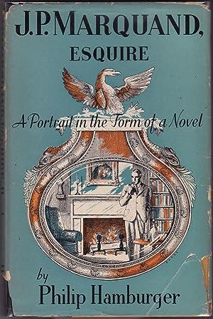 J.P. Marquand, Esquire; A Portrait in the: Hamburger, Philip