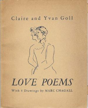 Love Poems; With 8 Drawings by Marc: Goll, Claire and