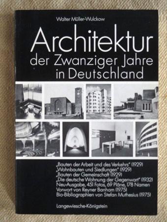 Architektur der Zwanziger Jahre in Deutschland. Neu-Ausgabe 1975 der vier Blauen Bücher: