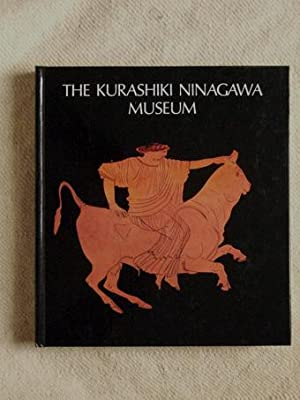 The Kurashiki Ninagawa Museum. Greek, Etruscan and Roman Antiquities.