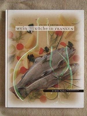 Wein & Küche in Franken.,: Freihold, Jochen und