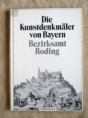 Bezirksamt Roding. Die Kunstdenkmäler des Königreichs Bayern,: Hager, Georg (Bearbeitung):