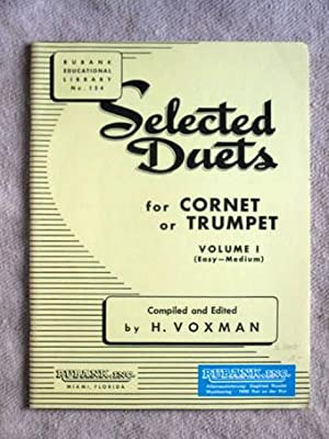 Selected Duets for Cornet or Trumpet. Volume 1 (Easy - Medium). Compiled and Edited by H. Voxman ...