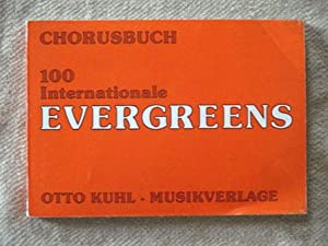 Chorusbuch 100 Internationale Evergreens.