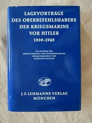 Lagevorträge des Oberbefehlshabers der Kriegsmarine vor Hitler: Wagner, Gerhard (Hrsg.):