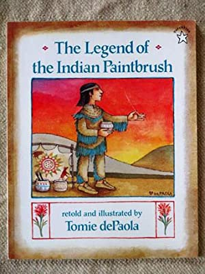 The Legend of the Indian Paintbrush. Retold and illustrated by Tomie dePaola.