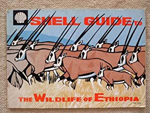 Shell Guide to the Wildlife of Ethiopia.: Blower, John (Text)