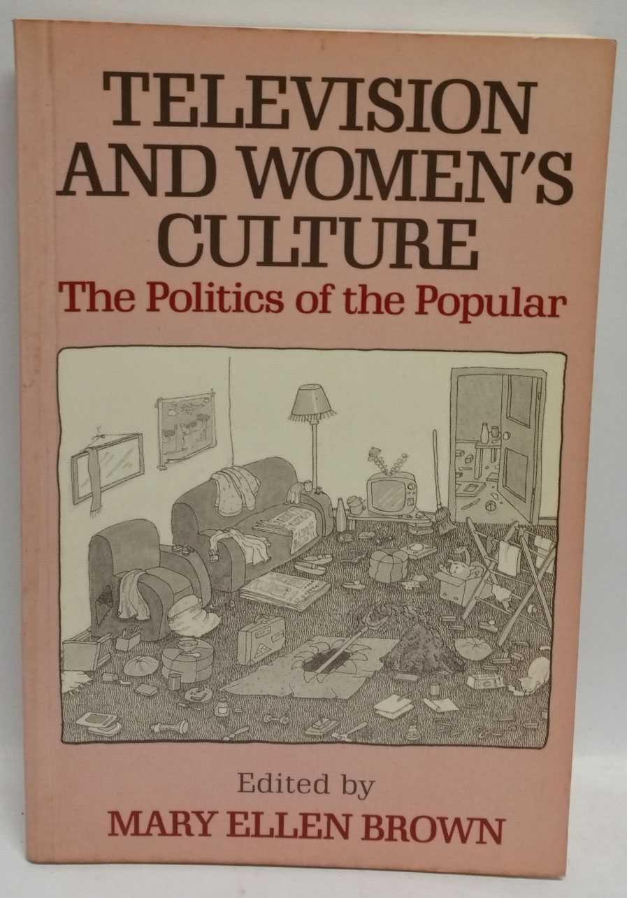 Television And Women S Culture The Politics Of The Popular By Mary
