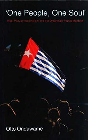 One People, One Soul: West Papuan Nationalism: Otto Ondawame