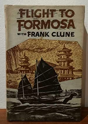 Flight To Formosa: A Holiday and Fact-finding: Frank Clune