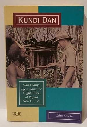 Kundi Dan: Dan Leahy's life among the: John Fowke