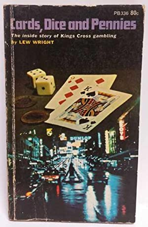 Cards, Dice and Pennies: The inside story: Lew Wright
