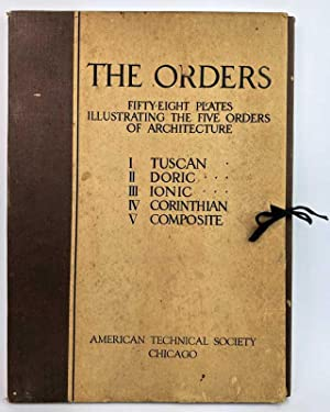 The Orders: Fifty-Eight Plates Illustrating The Five: American Technical Society