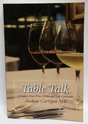 Table Talk: A Guide to Food, Wine, Drinks, and Table Conversation