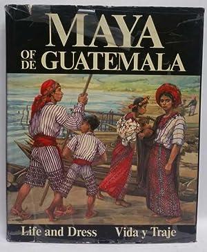 Maya of Guatemala: Life and Dress: Carmen L. Pettersen