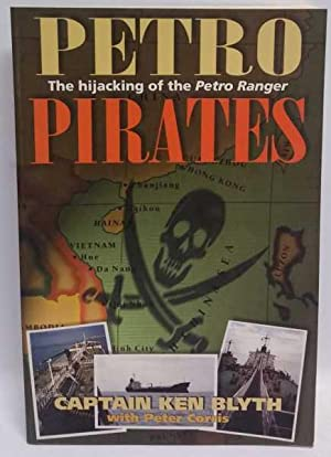 Petro Pirates: The hijacking of the Petro: Ken Blyth; Peter