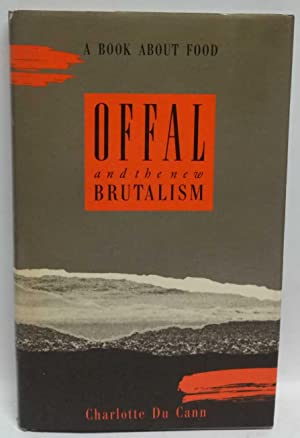 Offal and the new Brutalism: A book about food
