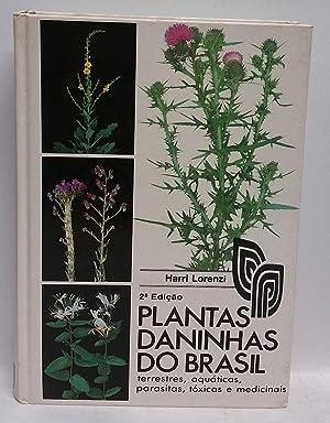 Plantas Daninhas Do Brasil: terrestres, aquaticas, parasitas,: Harri Lorenzi