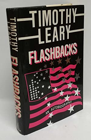 Flashbacks: An Autobiography: Timothy Leary