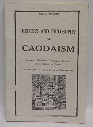 History and Philosophy of Caodaism: Reformed Buddhism,: Gabriel Gobron