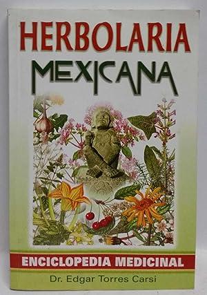 Herbolaria Mexicana: Enciclopedia Medicinal: Edgar Torres Carsi