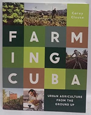 Farming Cuba: Urban Agriculture from the Ground Up