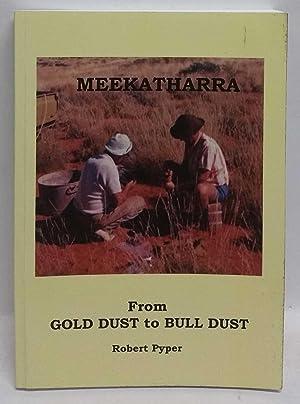 Meekatharra: From Gold Dust to Bull Dust: Robert Pyper
