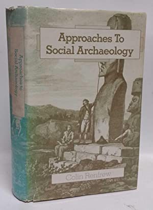 Approaches to Social Archaeology