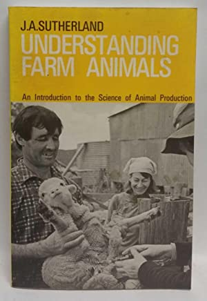Understanding Farm Animals: An Introduction to the Science of Animal Production