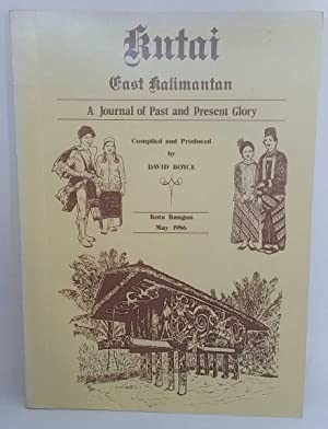 Kutai, East Kalimantan: A Journal of Past and Present Glory